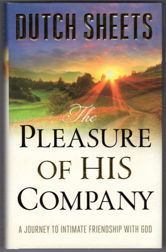Image 0 of The Pleasure of His Company: A Journey to Intimate Friendship With God