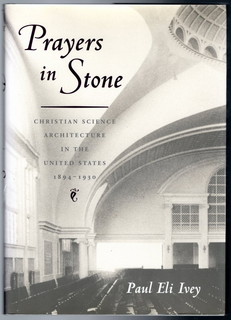 Image 0 of Prayers in Stone: Christian Science Architecture in the United States, 1894-1930