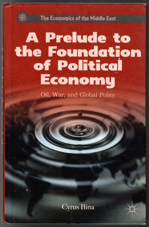 Image 0 of A Prelude to the Foundation of Political Economy: Oil, War, and Global Polity (T