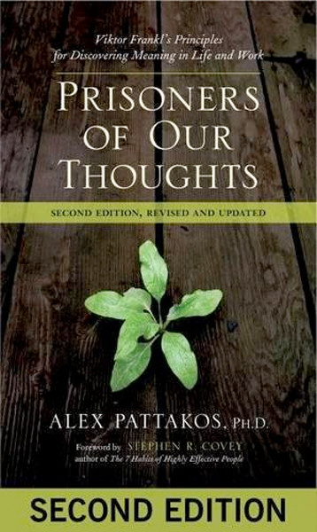 Image 0 of Prisoners of Our Thoughts: Viktor Frankl's Principles for Discovering Meaning in