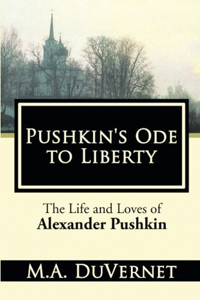 Image 0 of Pushkin's Ode to Liberty: The Life and Loves of Alexander Pushkin