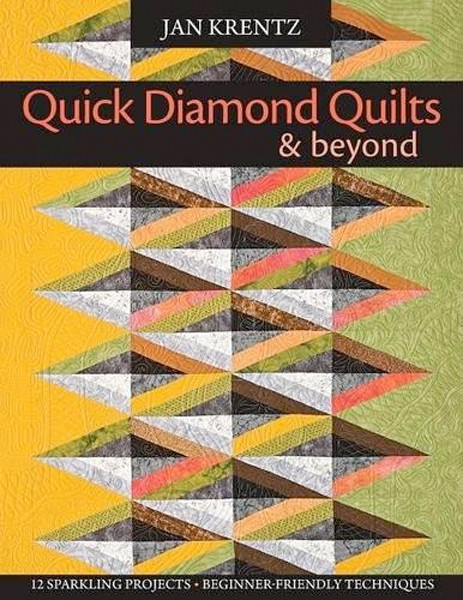 Image 0 of Quick Diamond Quilts & Beyond: 12 Sparkling Projects; Beginner-Friendly Techniqu