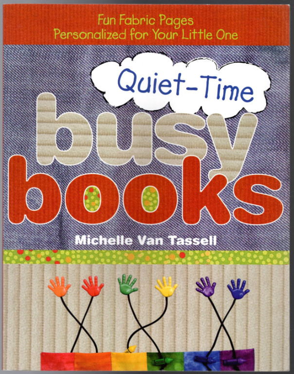 Image 0 of Quiet-Time Busy Books: Fun Fabric Pages Personalized for Your Little One