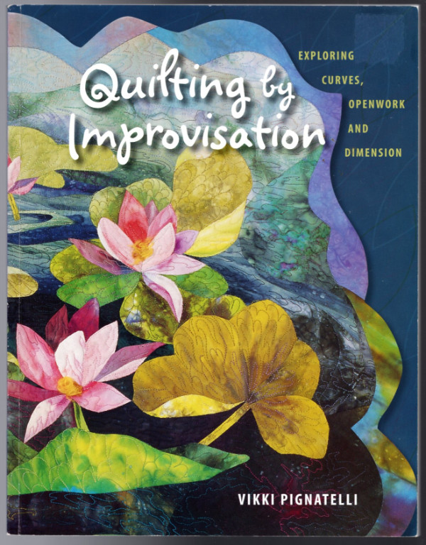 Image 0 of Quilting by Improvisation: Exploring Curves, Openwork and Dimension