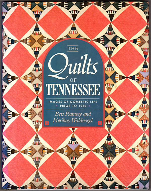 Image 0 of The Quilts of Tennessee: Images of Domestic Life Prior to 1930