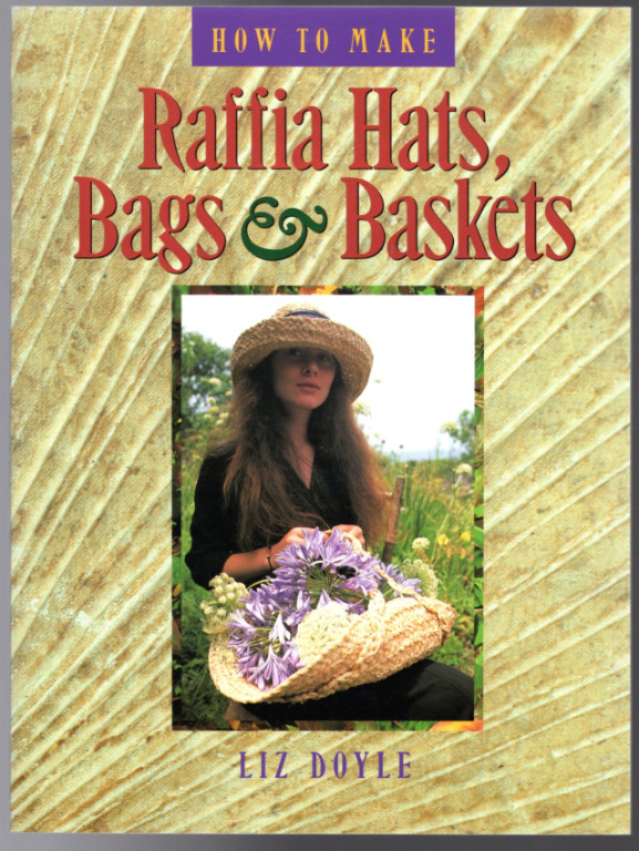 Image 0 of How to Make Raffia Hats, Bags & Baskets