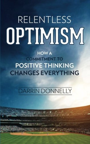 Image 0 of Relentless Optimism: How a Commitment to Positive Thinking Changes Everything (S