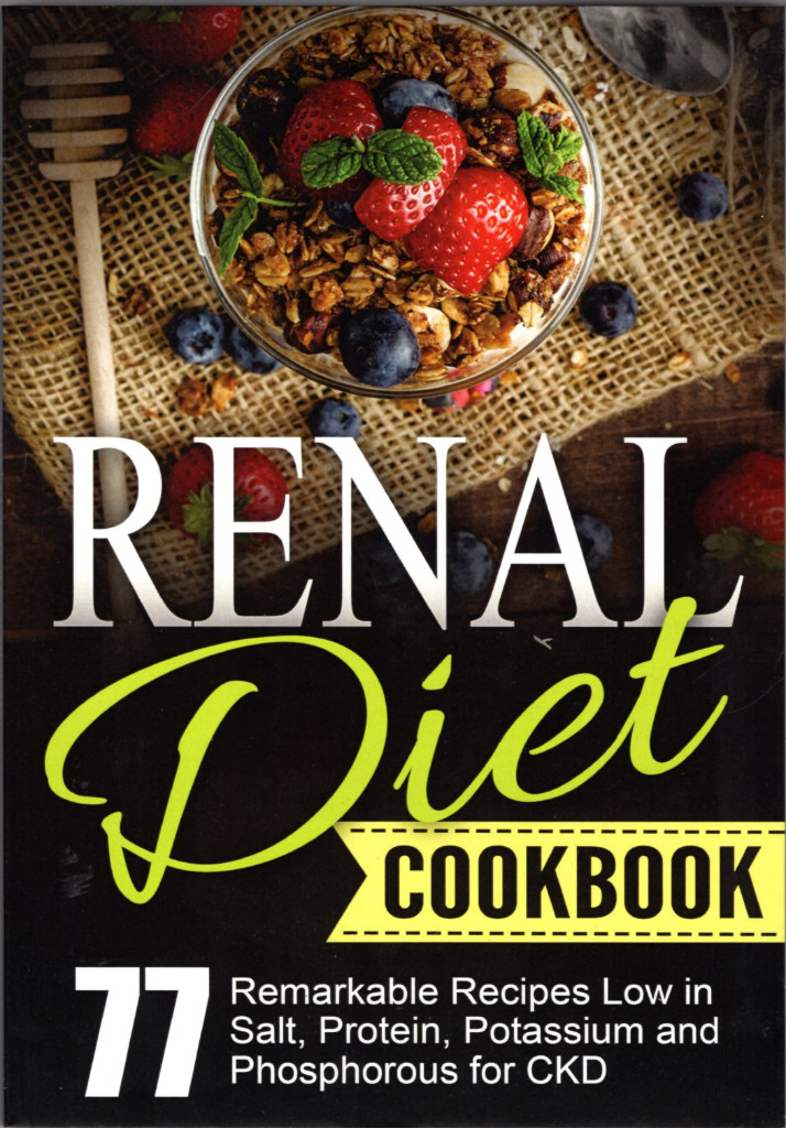 Image 0 of Renal Diet Cookbook: Chronic Kidney Disease - 77 Remarkable Recipes Low in Salt,