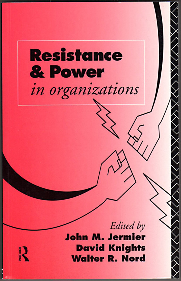 Image 0 of Resistance and Power in Organizations (Critical Perspectives on Work and Organiz
