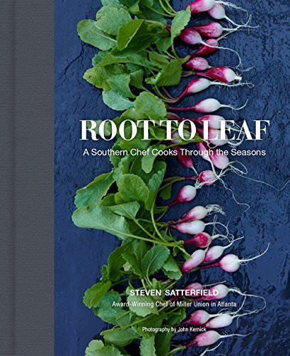 Image 0 of Root to Leaf: A Southern Chef Cooks Through the Seasons