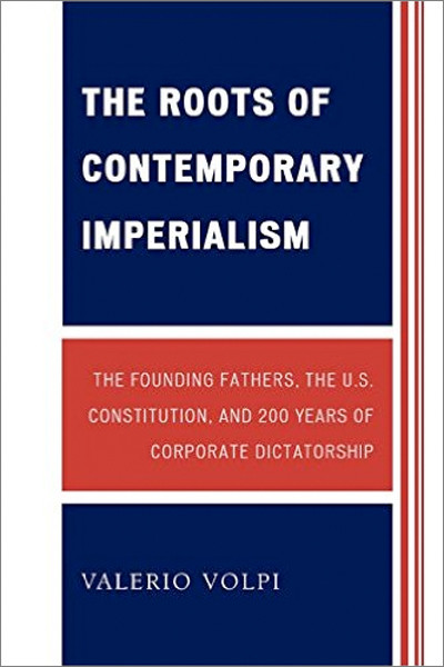 Image 0 of The Roots of Contemporary Imperialism: The Founding Fathers, the U.S. Constituti
