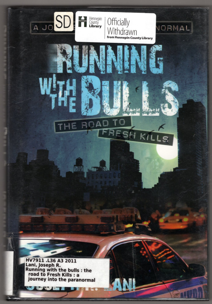 Image 0 of Running With The Bulls - The Road to Fresh Kills -- A Journey into the Paranorma
