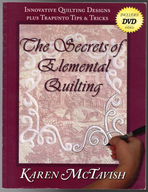 Image 0 of The Secrets of Elemental Quilting: Innovative Quilting Designs plus Trapunto Tip