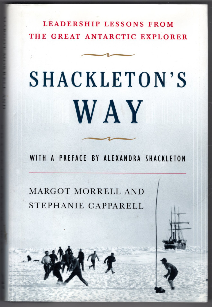 Image 0 of Shackleton's Way: Leadership Lessons from the Great Antarctic Explorer