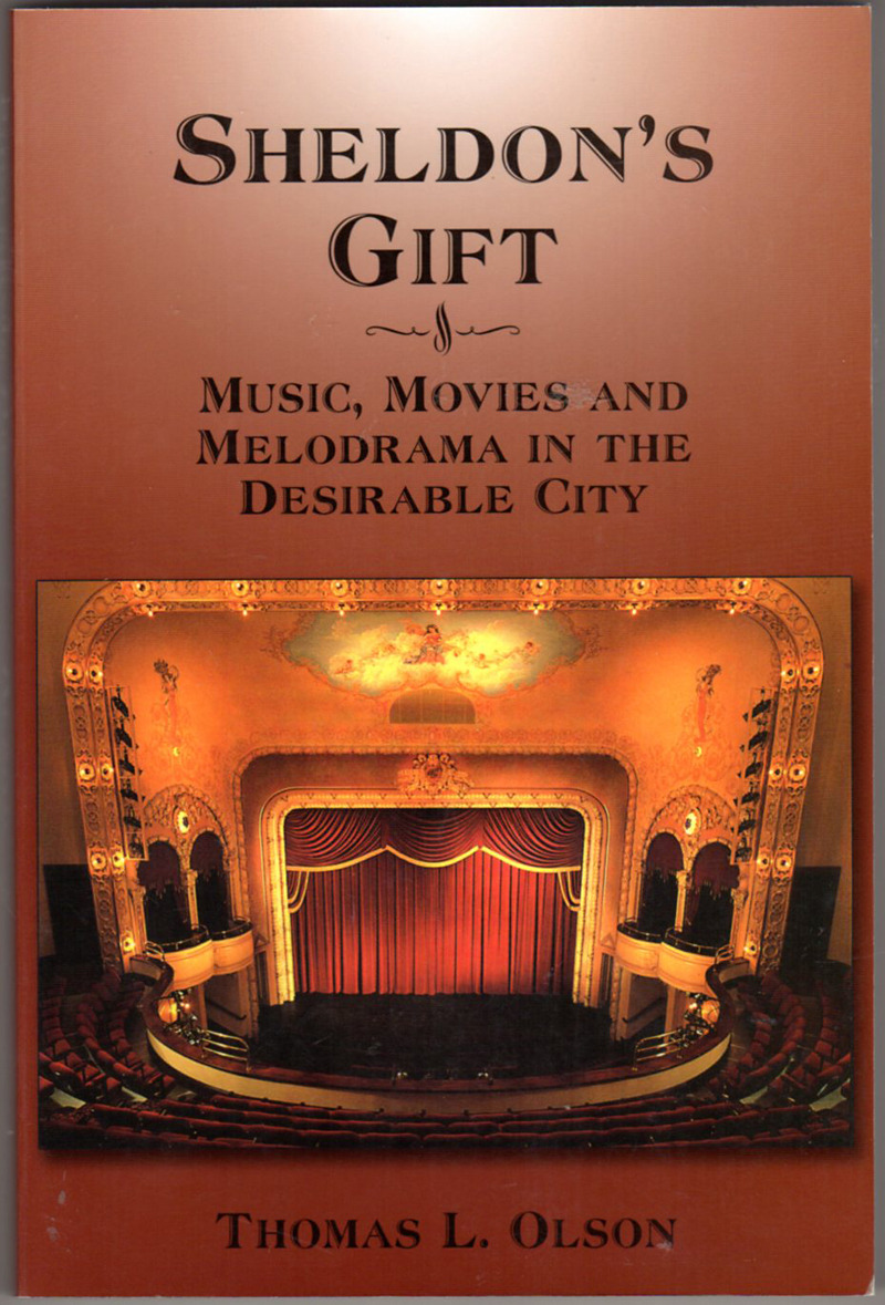 Image 0 of Sheldon's Gift: Music, Movies and Melodrama in the Desirable City