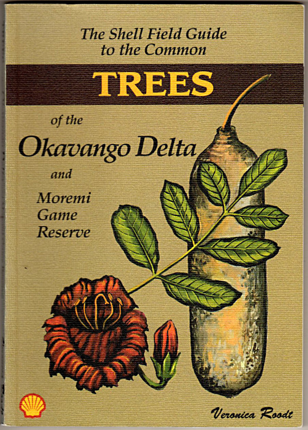 Image 0 of The Shell Field Guide to the Common Trees of the Okavango Delta and Moremi Game