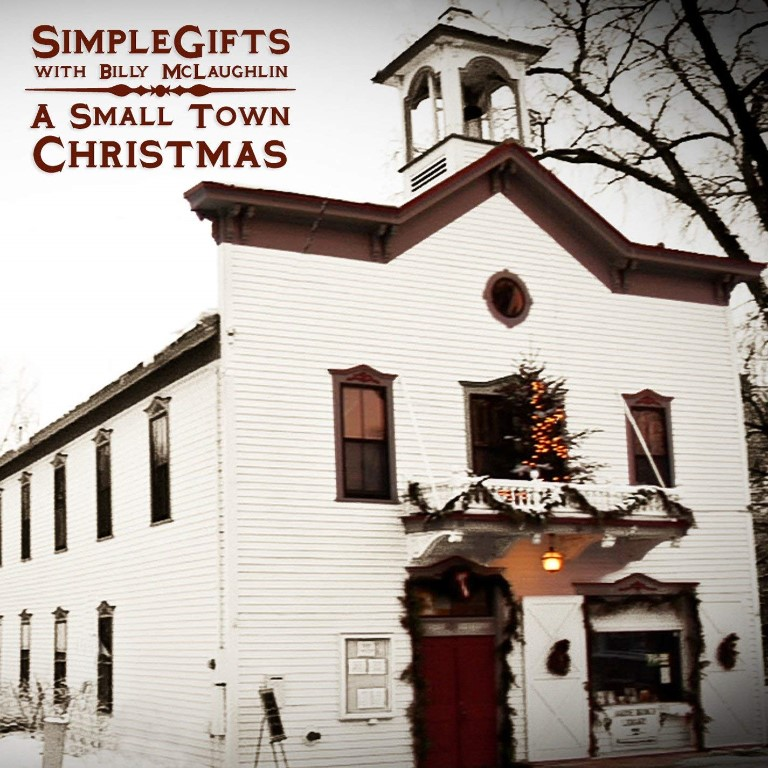 Image 0 of Simple Gifts With Billy McLaughlin: A Small Town Christmas