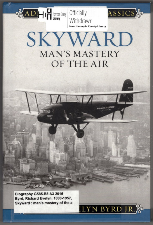Image 0 of Skyward: Man's Mastery of the Air (Admiral Byrd Classics)
