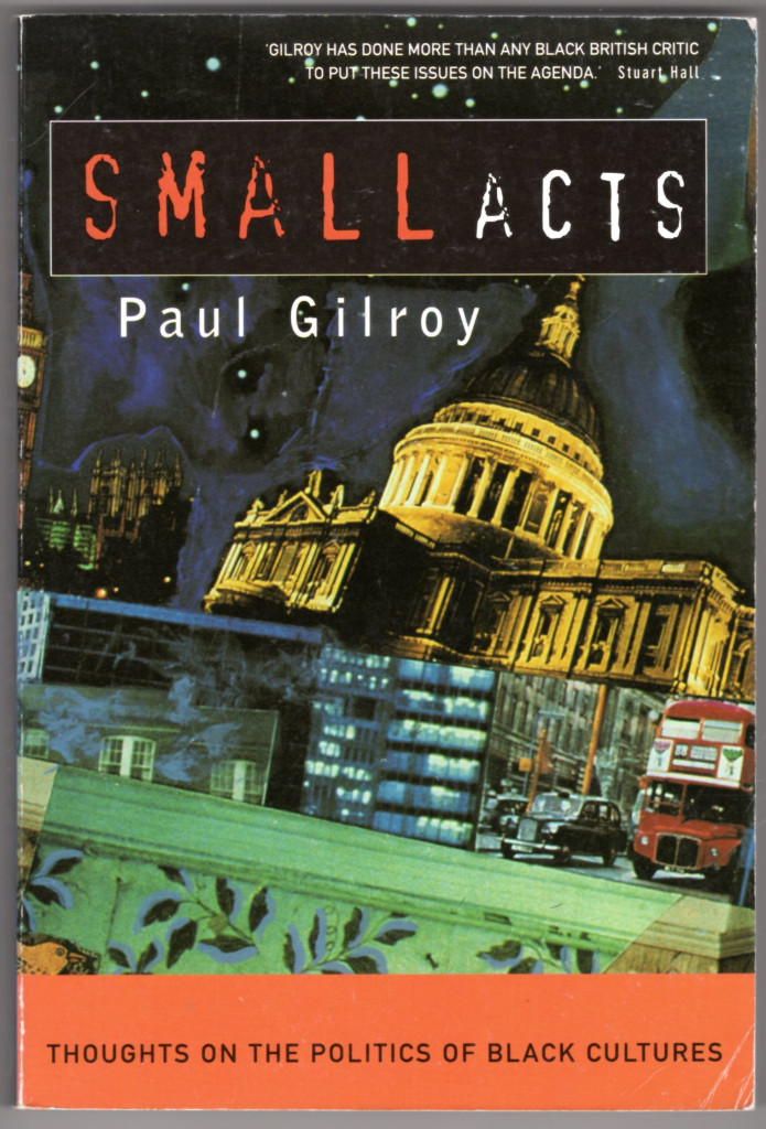 Image 0 of Small Acts: Thoughts on the Politics of Black Cultures