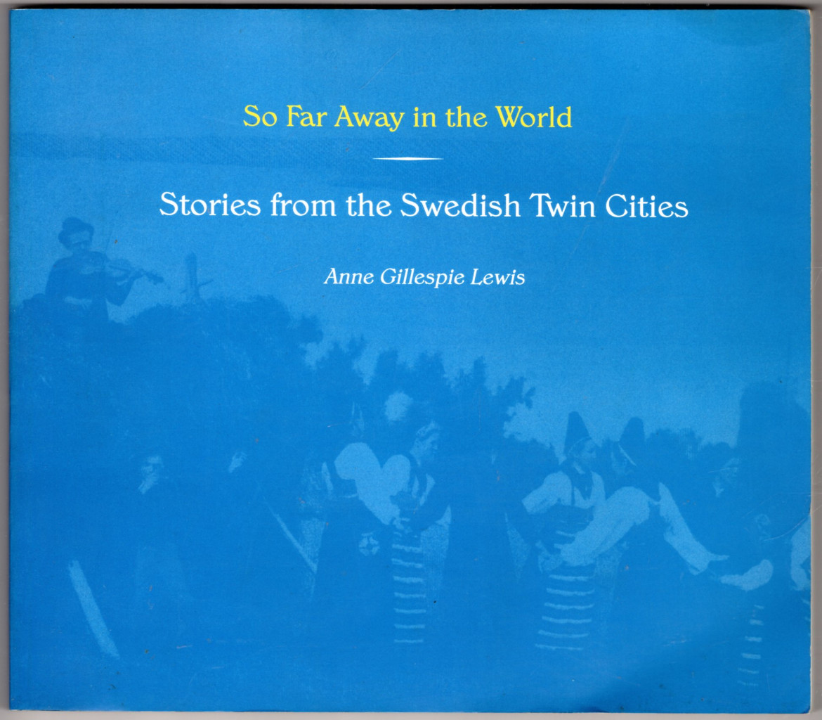 Image 0 of So Far Away in the World: Stories from the Swedish Twin Cities (Minnesota)