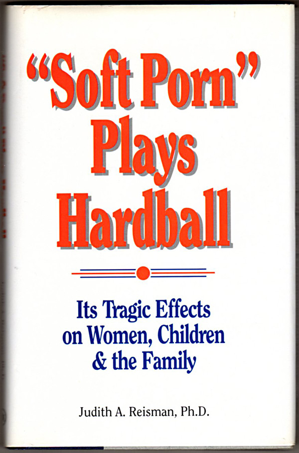 Image 0 of Soft Porn Plays Hardball: Its Tragic Effects on Women, Children and the Family