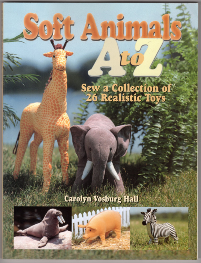 Image 0 of Soft Animals A to Z: Sew a Collection of 26 Realistic Toys