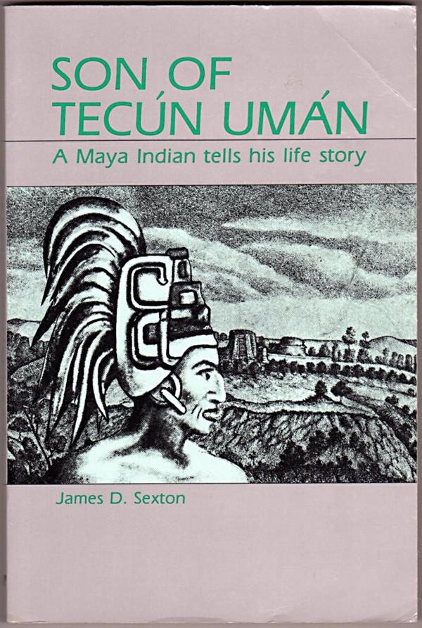 Image 0 of Son of Tecun Uman: A Maya Indian Tells His Life Story