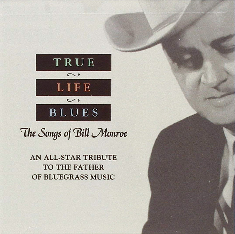 Image 0 of True Life Blues: The Songs Of Bill Monroe