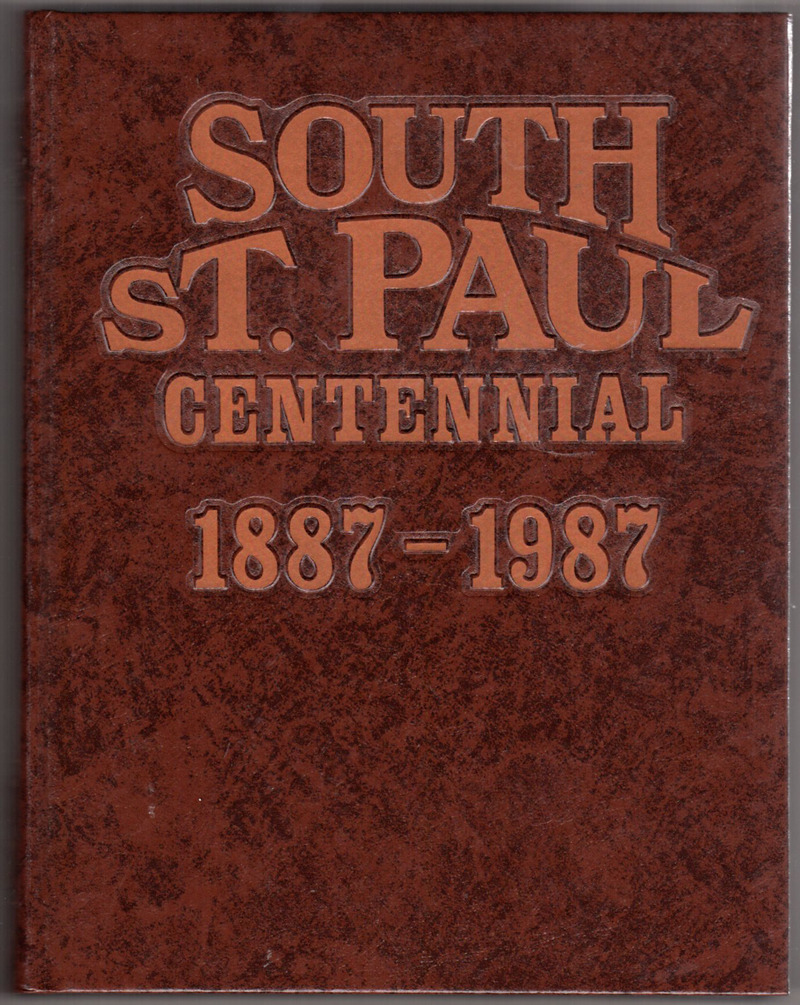 Image 0 of South St. Paul Centennial 1887-1987: The History of South St. Paul, Minnesota