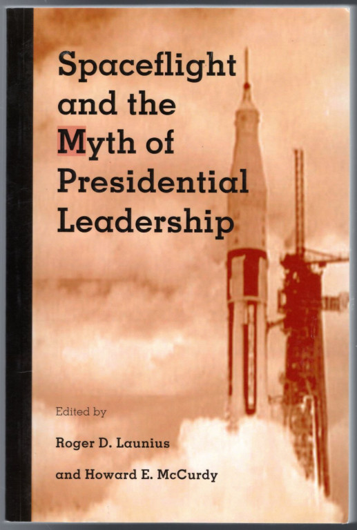 Image 0 of Spaceflight and the Myth of Presidential Leadership