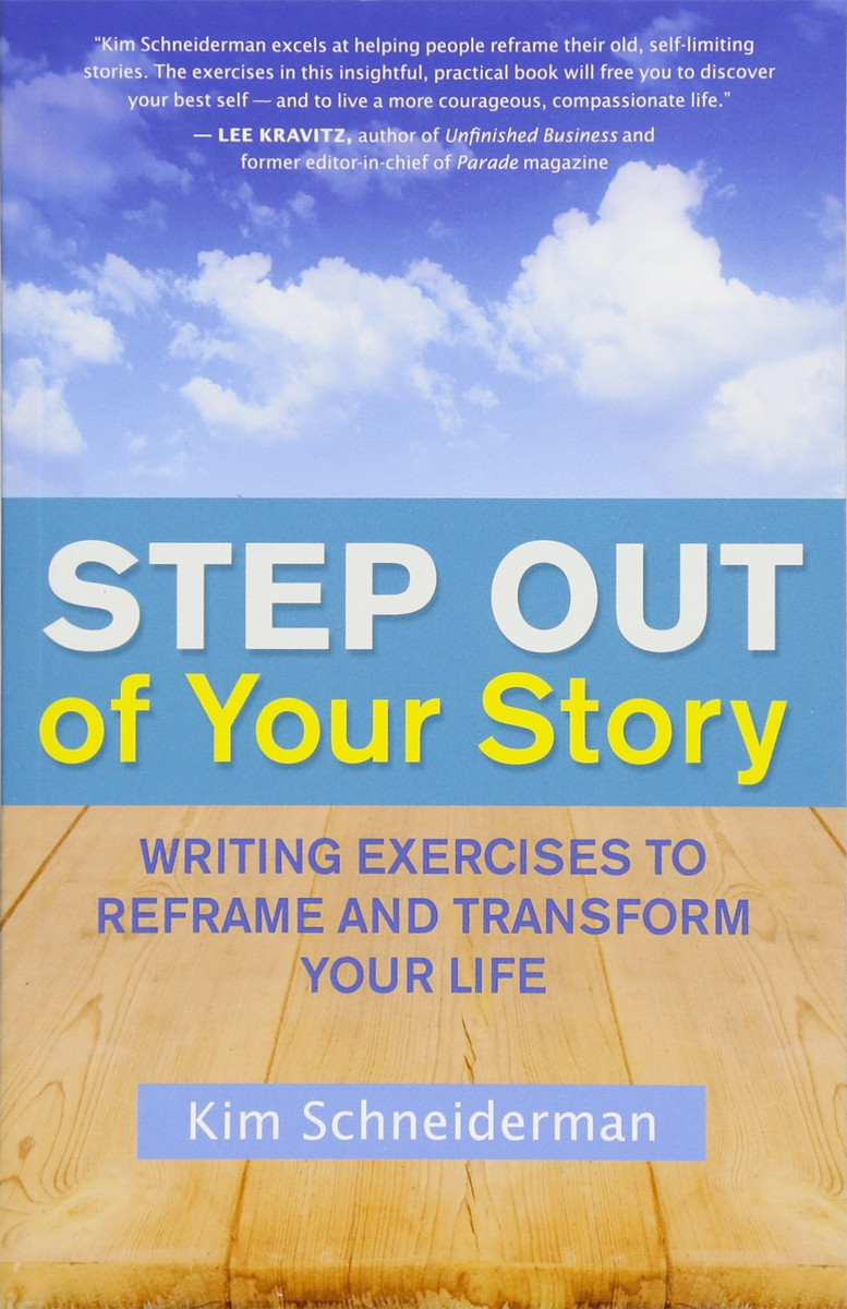 Image 0 of Step Out of Your Story: Writing Exercises to Reframe and Transform Your Life
