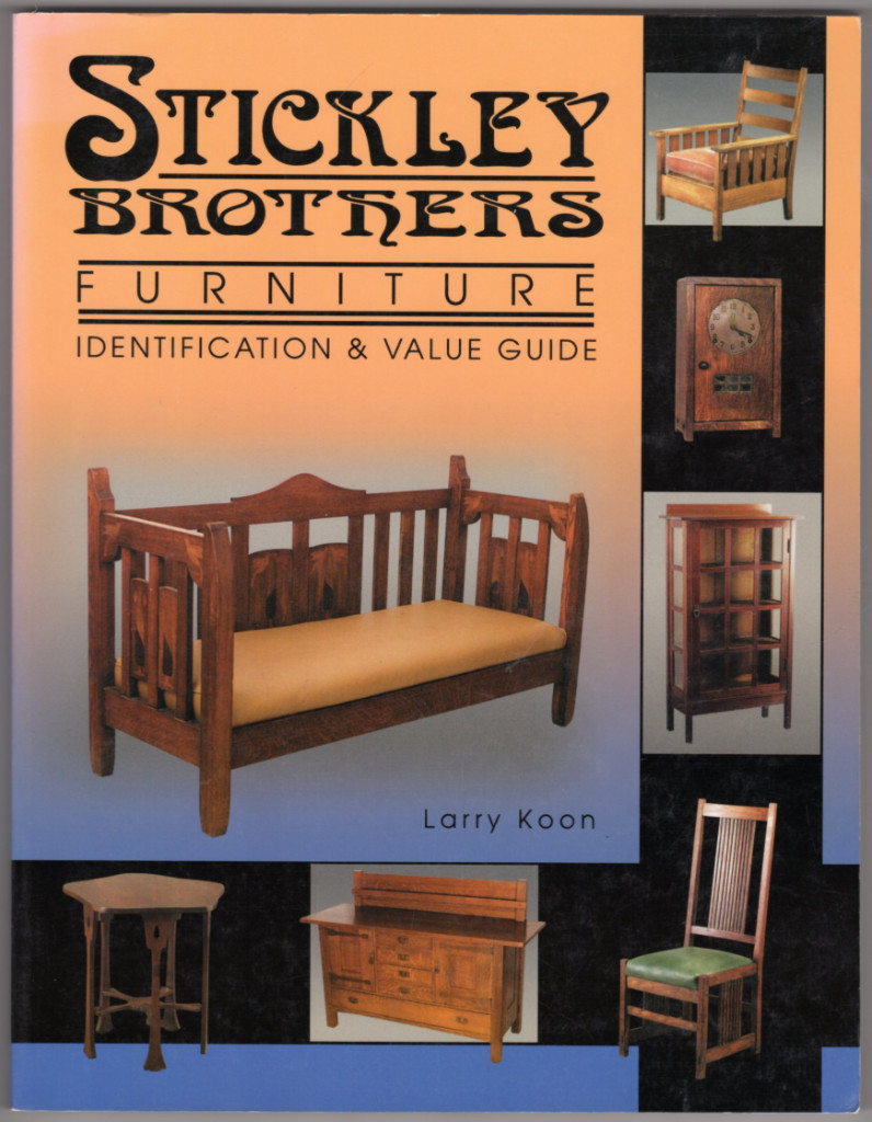 Image 0 of Stickley Brothers Furniture: Identification and Value Guide (Identification & Va