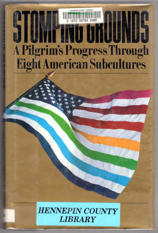 Image 0 of Stomping Grounds: A Pilgrim's Progress Through Eight American Subcultures