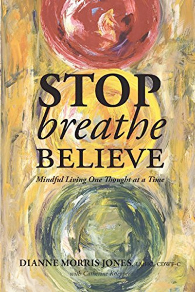 Image 0 of Stop Breathe Believe: Mindful Living One Thought at a Time