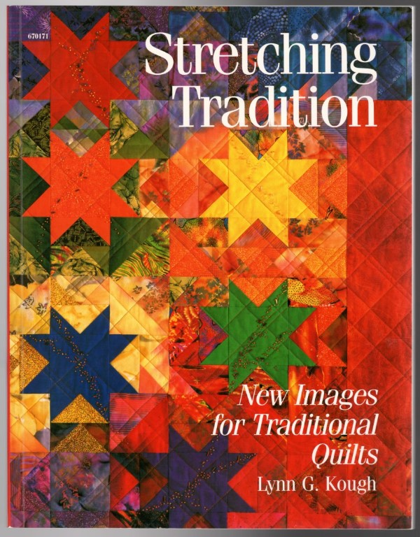 Image 0 of Stretching Tradition: New Images for Traditional Quilts