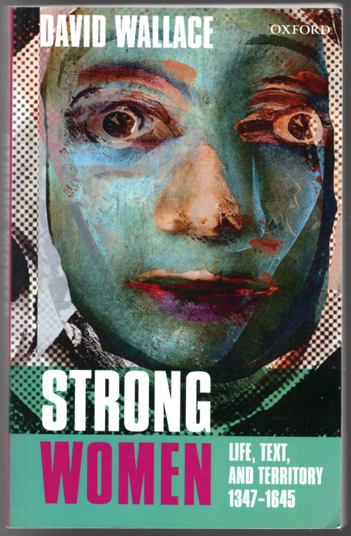 Image 0 of Strong Women: Life, Text, and Territory 1347-1645 (Clarendon Lectures in English