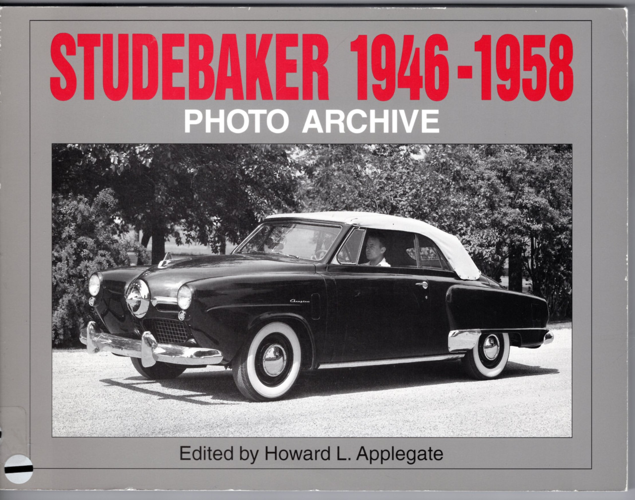 Image 0 of Studebaker 1946-1958 Photo Archive (Iconografix Photo Archive)