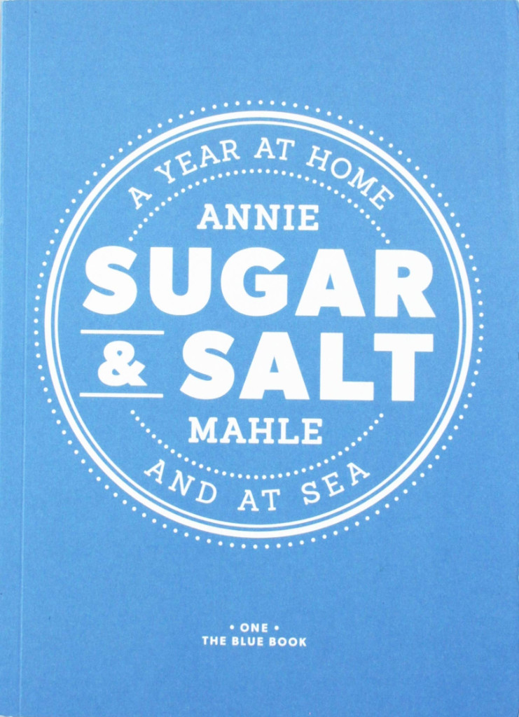 Image 0 of Sugar & Salt: A Year At Home and At Sea - The Blue Book