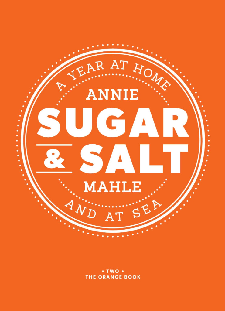 Image 0 of Sugar & Salt: A Year At Home and At Sea - The Orange Book