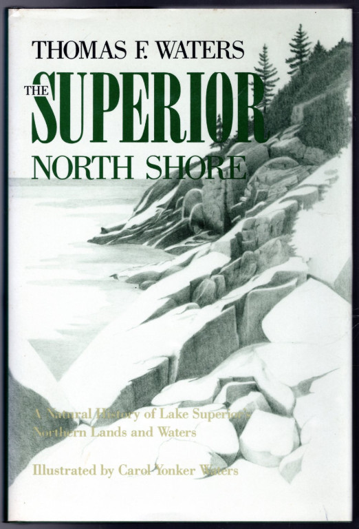 Image 0 of Superior North Shore: A Natural History of Lake Superior's Northern Lands and Wa