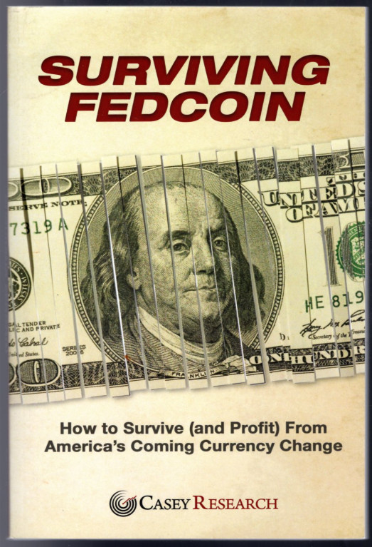 Image 0 of Surviving Fedcoin: How to Survive (and Profit) From America's Coming Currency Ch