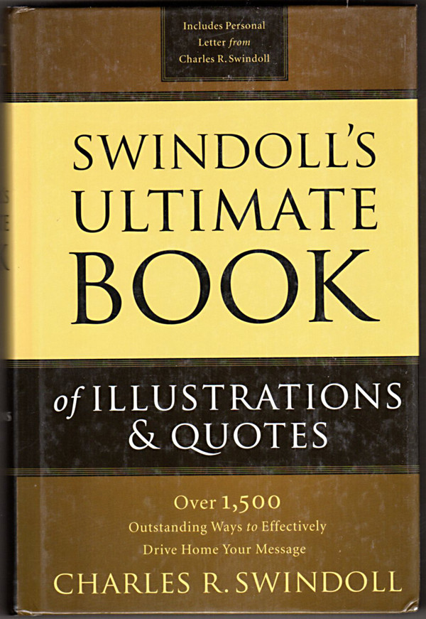 Image 0 of Swindoll's Ultimate Book of Illustrations & Quotes; Over 1,500 Outstanding Ways