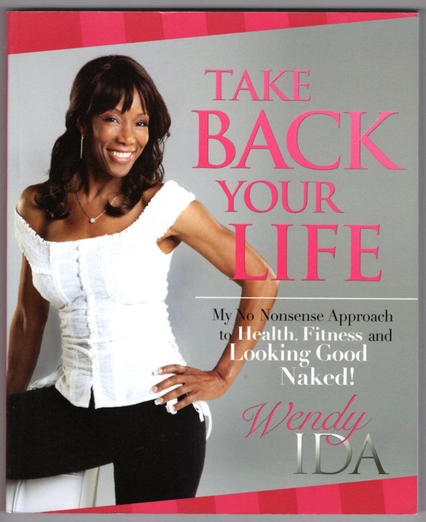 Image 0 of Take Back Your Life: My No Nonsense Approach to Health, Fitness and Looking Good