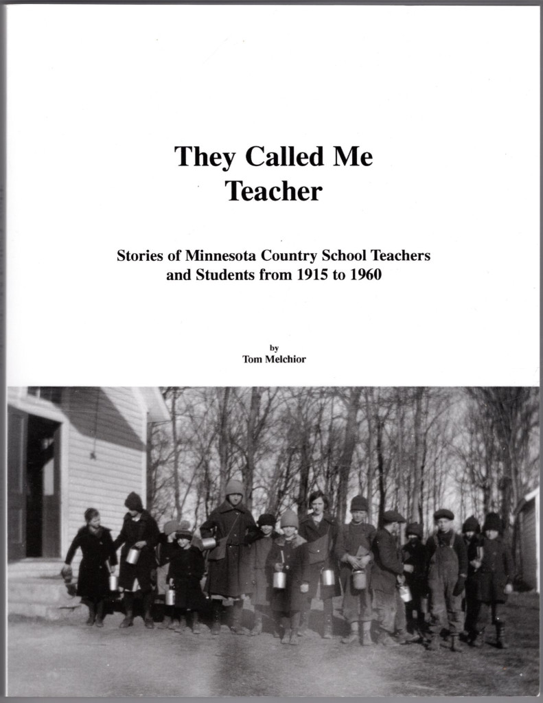 Image 0 of They Called Me Teacher: Stories of Minnesota Country School Teachers and Student