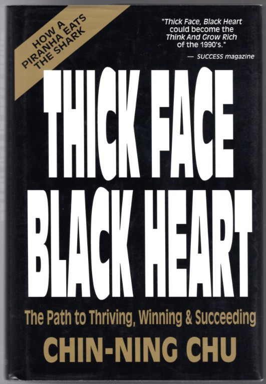Image 0 of Thick Face Black Heart: Thriving, Winning and Succeeding in Life's Every Endeavo