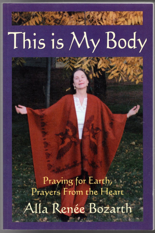 Image 0 of This Is My Body: Praying for Earth, Prayers From the Heart