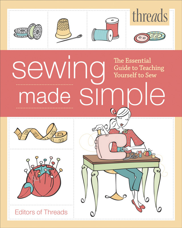 Image 0 of Threads Sewing Made Simple: The Essential Guide to Teaching Yourself to Sew