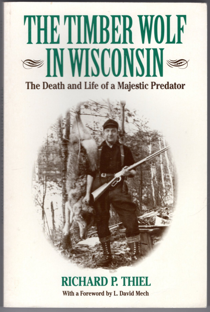 Image 0 of The Timber Wolf in Wisconsin: The Death And Life Of A Majestic Predator (A North
