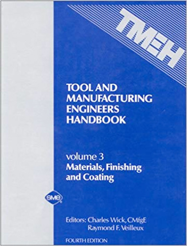 Image 0 of Tool and Manufacturing Engineers Handbook: Materials, Finishing, and Coating (Vo