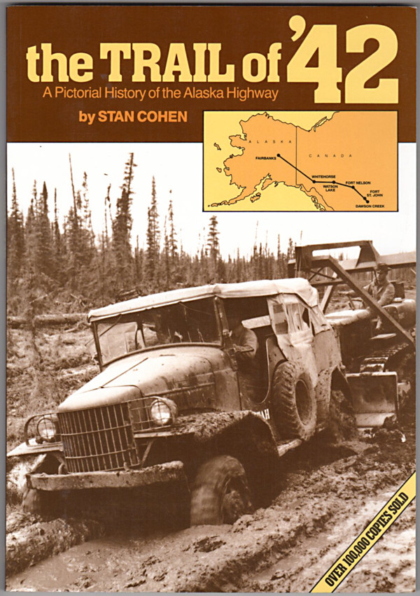 Image 0 of The Trail of '42: A Pictorial History of the Alaska Highway